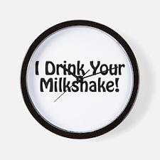 I Drink Your Milkshake! Wall Clock