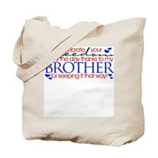 Thanks to my brother Tote Bag