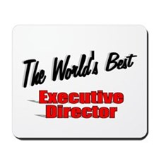 """"""" The World's Best Executive Director"""" Mousepad"""