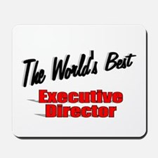 """ The World's Best Executive Director"" Mousepad"