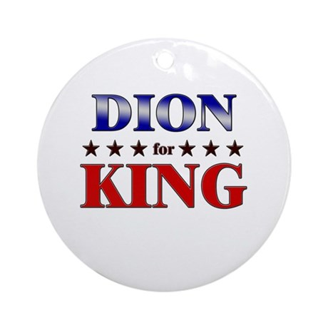 DION for king Ornament (Round)