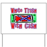 White Trash With Cash Yard Sign