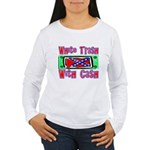 White Trash With Cash Women's Long Sleeve T-Shirt
