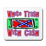 White Trash With Cash Mousepad