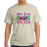 White Trash With Cash Light T-Shirt