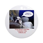 SAD DOG VALENTINES Ornament (Round)