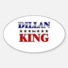 DILLAN for king Oval Decal
