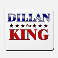 DILLAN for king Mousepad