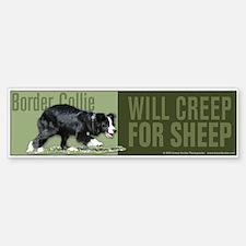 Border Collie Will Creep for Sheep Bumper Bumper Sticker