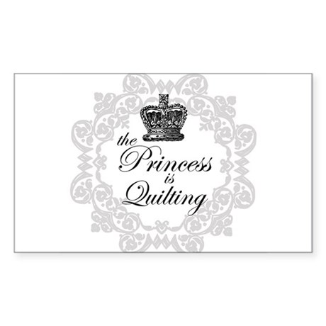 The Princess is Quilting Rectangle Sticker