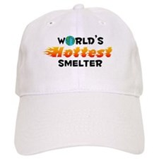 World's Hottest Smelter (C) Baseball Cap