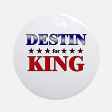 DESTIN for king Ornament (Round)