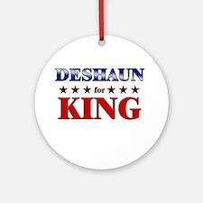 DESHAUN for king Ornament (Round)