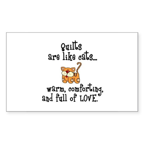 Quilts Are Like Cats Rectangle Sticker
