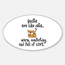 Quilts Are Like Cats Oval Decal