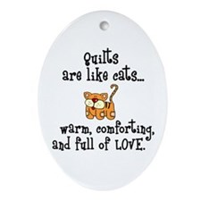 Quilts Are Like Cats Oval Ornament