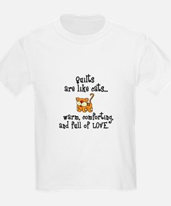 Quilts Are Like Cats T-Shirt