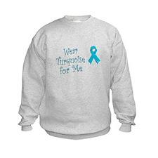 Wearing Turquoise for Awarene Sweatshirt