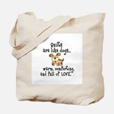 Dogs Are Like Quilts Tote Bag