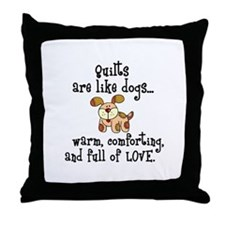 Dogs Are Like Quilts Throw Pillow
