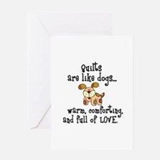 Dogs Are Like Quilts Greeting Card