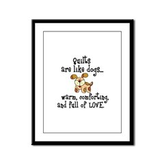 Dogs Are Like Quilts Framed Panel Print