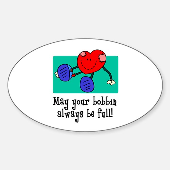 May Your Bobbin Be Full - Sew Oval Decal