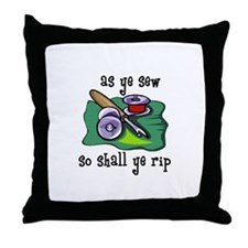 Sewing - So Shall Ye Rip Throw Pillow