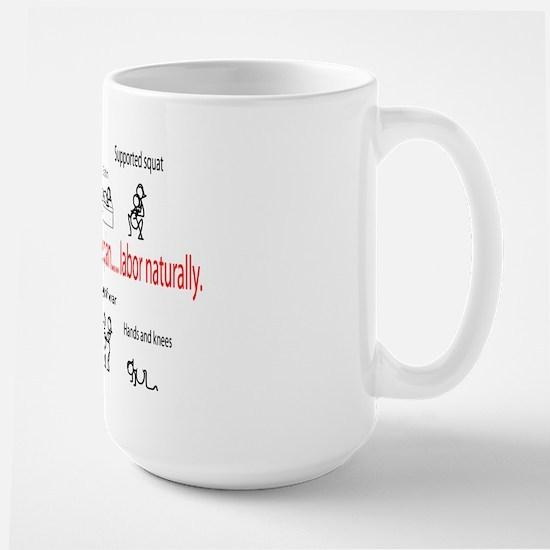 Labor naturally Large Mug