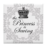 The Princess is Sewing Tile Coaster