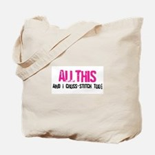 All This And I Cross-Stitch Tote Bag