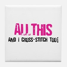 All This And I Cross-Stitch Tile Coaster