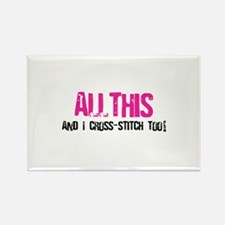 All This And I Cross-Stitch Rectangle Magnet (10 p