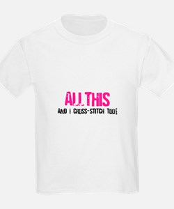 All This And I Cross-Stitch T-Shirt