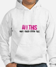 All This And I Cross-Stitch Hoodie