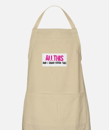 All This And I Cross-Stitch BBQ Apron