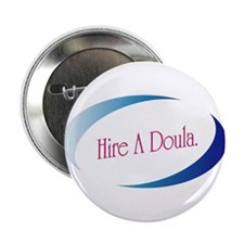 "Hire a doula 2.25"" Button"