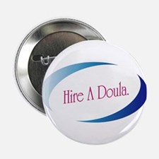 "Hire a doula 2.25"" Button"