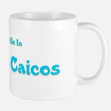 I'd Rather Be...Turks and Caicos Mug