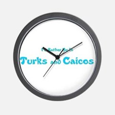 I'd Rather Be...Turks and Caicos Wall Clock