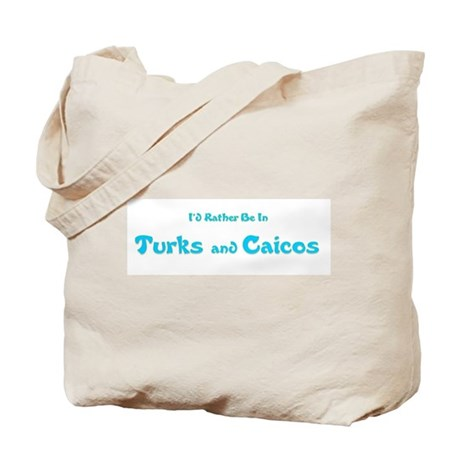 I'd Rather Be...Turks and Caicos Tote Bag