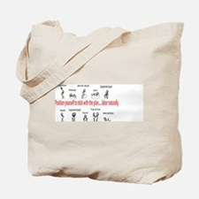 Positions for labor Tote Bag