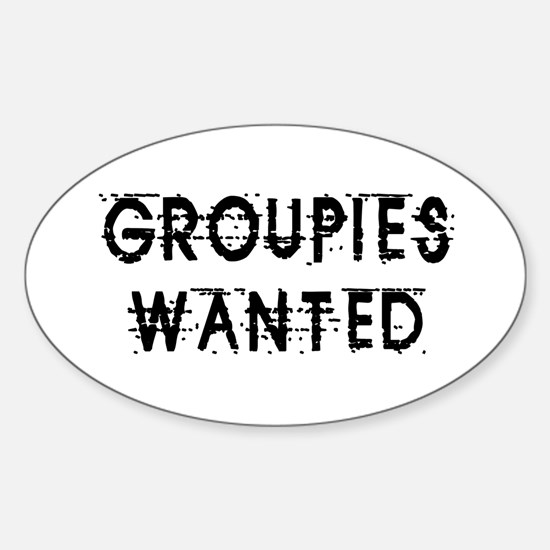 Groupies Wanted Design Oval Decal