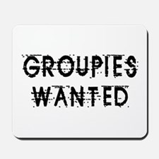 Groupies Wanted Design Mousepad