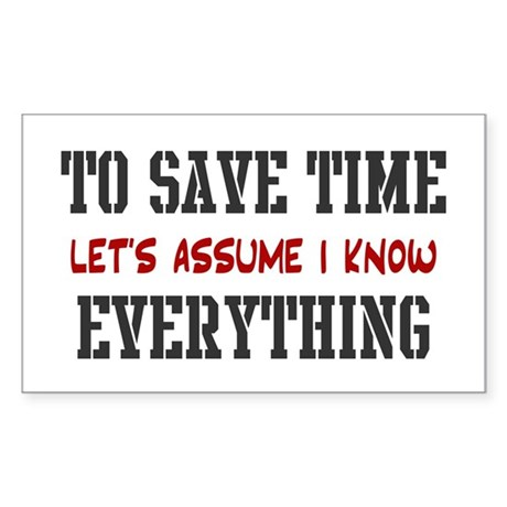 Just Assume I Know Everything Sticker (Rectangular