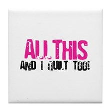 All This and I Quilt Tile Coaster