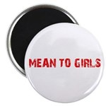 Mean To Girls Design Magnet