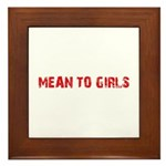 Mean To Girls Design Framed Tile