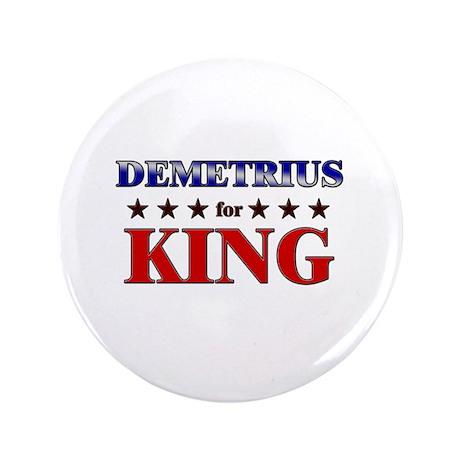 "DEMETRIUS for king 3.5"" Button"