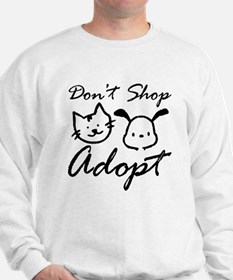 Don't Shop, Adopt Sweatshirt